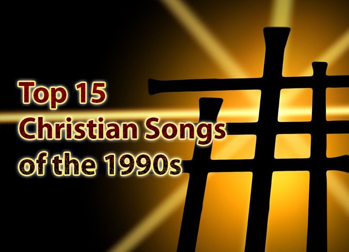 Photo of Top 15 Christian Songs of the 1990s
