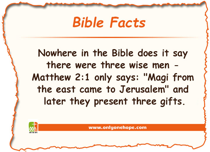"Nowhere in the Bible does it say there were three wise men - Matthew 2:1 only says: ""Magi from the east came to Jerusalem"" and later they present three gifts. More"