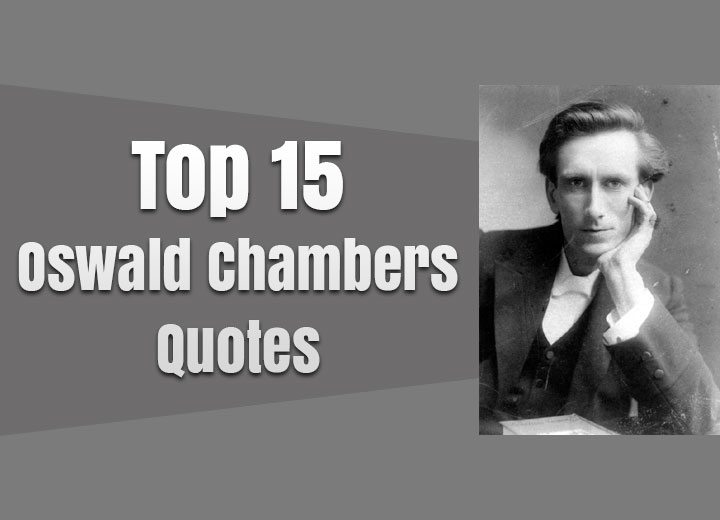 Top 15 Oswald Chambers Quotes