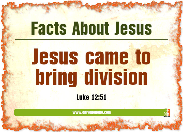 Jesus came to bring division