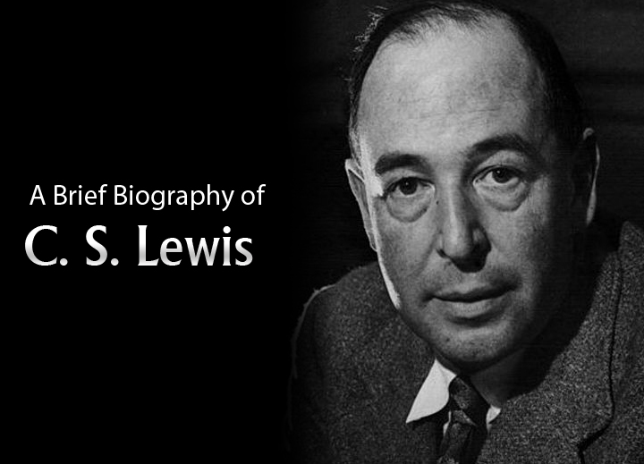 A Brief Biography of C. S. Lewis