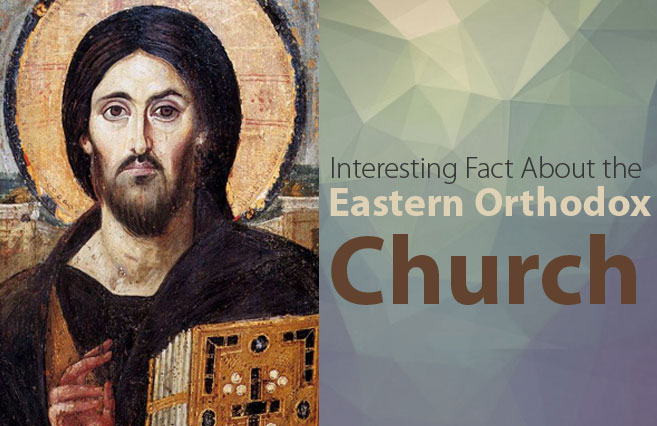 Photo of Interesting Facts about the Eastern Orthodox Church
