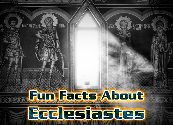 Photo of Fun Facts About Ecclesiastes