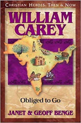 William-Carey-Obliged-to-Go-Christian-Heroes-Then--Now-