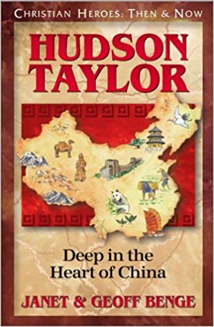 Hudson Taylor Deep in the Heart of China Christian Heroes Then  Now